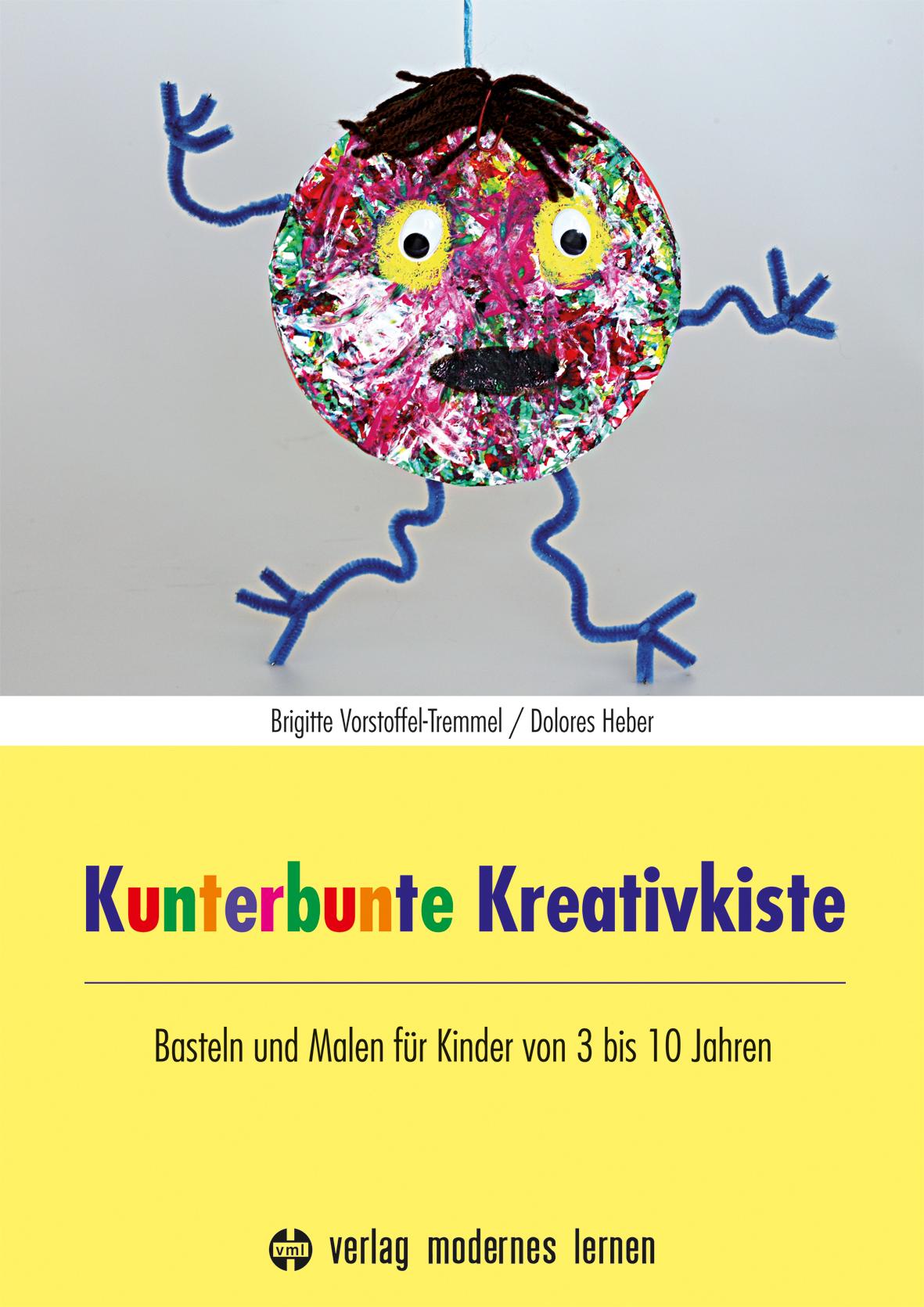 Kunterbunte Kreativkiste Schone Bastelideen Fur Kinder Ab 3