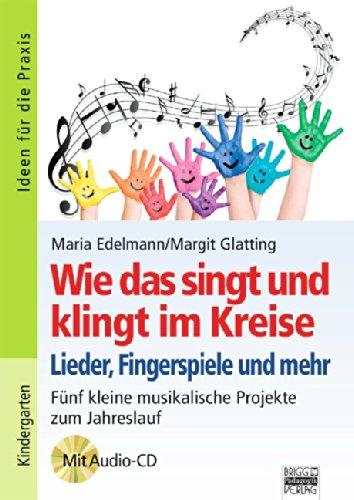 Wie Das Singt Und Klingt Im Kreise Lieder Fingerspiele Und Mehr